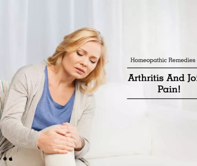 Homeopathic Remedies For Arthritis And Joint Pain