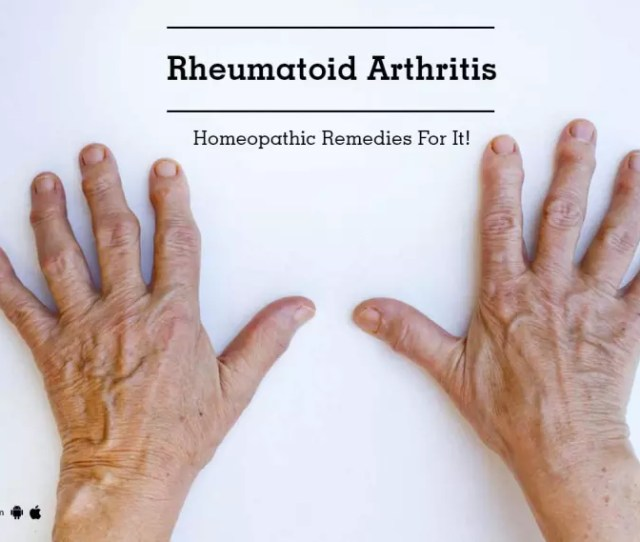 Rheumatoid Arthritis Homeopathic Remedies For It