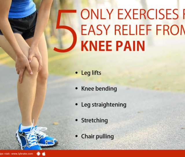Only Exercises For Easy Relief From Knee Pain