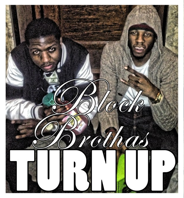 Block Brothas - Turn Up
