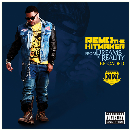 Remo The Hitmaker - From Dreams To Reality Reloaded