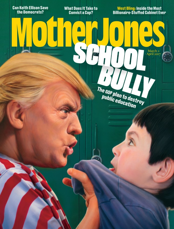 March/April Issue 2017 – Mother Jones