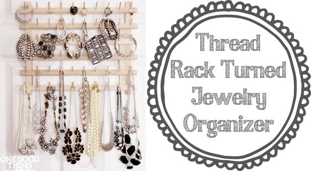from thread rack to jewelry organizer