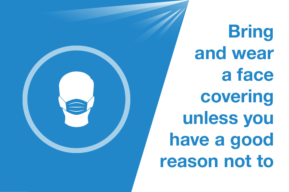 Graphic of a face covering with a caption that says 'Bring and wear a face covering unless you have a good reason not to'