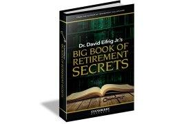 Dr. David Eifrig's Big Book of Retirement Secrets