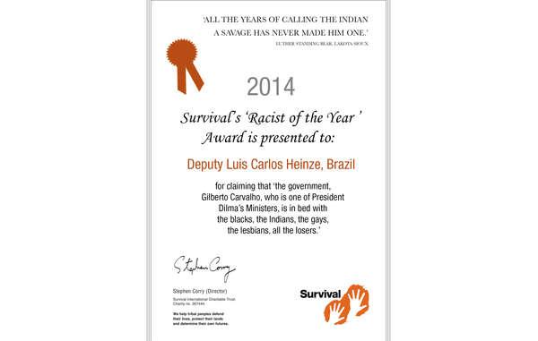 Congressman Luis Carlos Heinze received Survival's 'Racist of the Year' award.