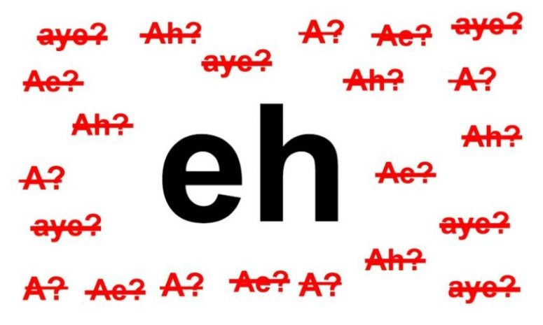 """A final, binding ruling on the correct spelling of the word """"eh"""" 