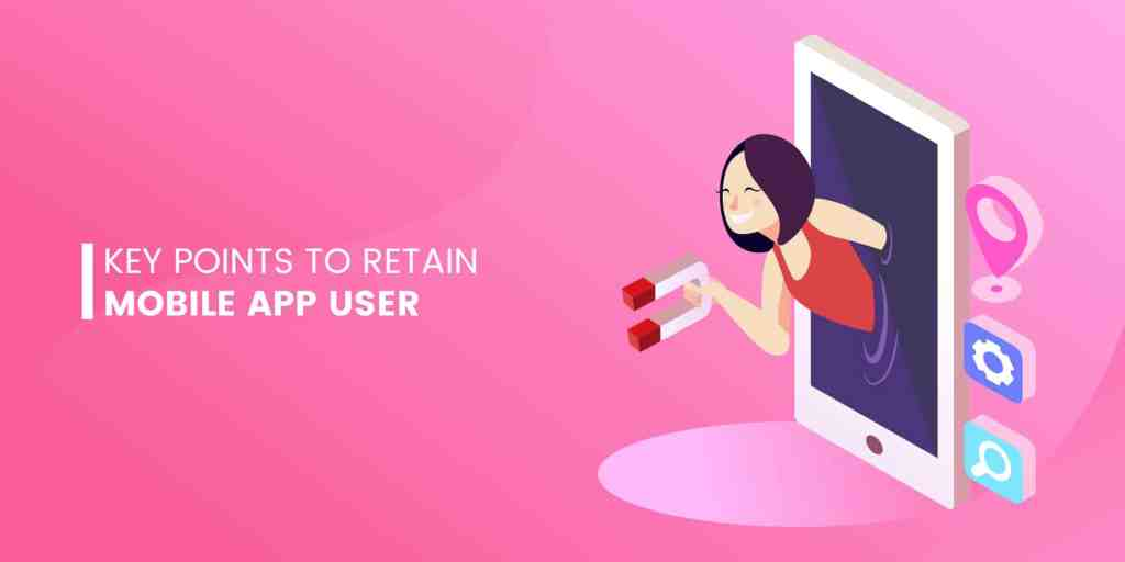 4 Time-Tested Ways To Boost User Retention for Your Mobile App from UIGarage