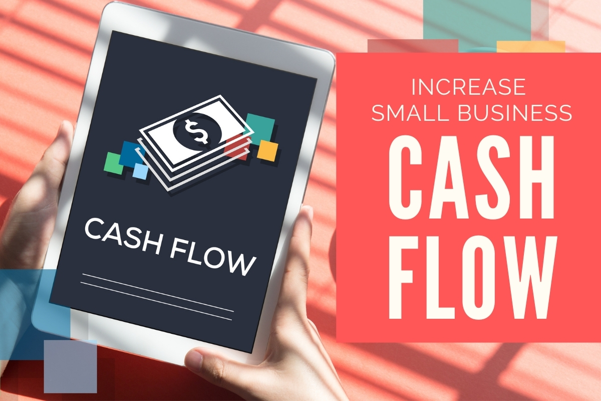 How To Increase Small Business Cash Flow