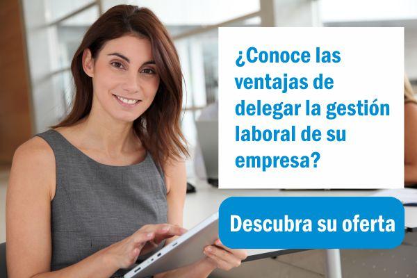 ¿Conoce las ventajas de delegar la gestión laboral de su empres?