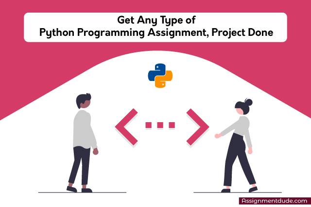 Get Any Type of Python Programming Assignment Project Done