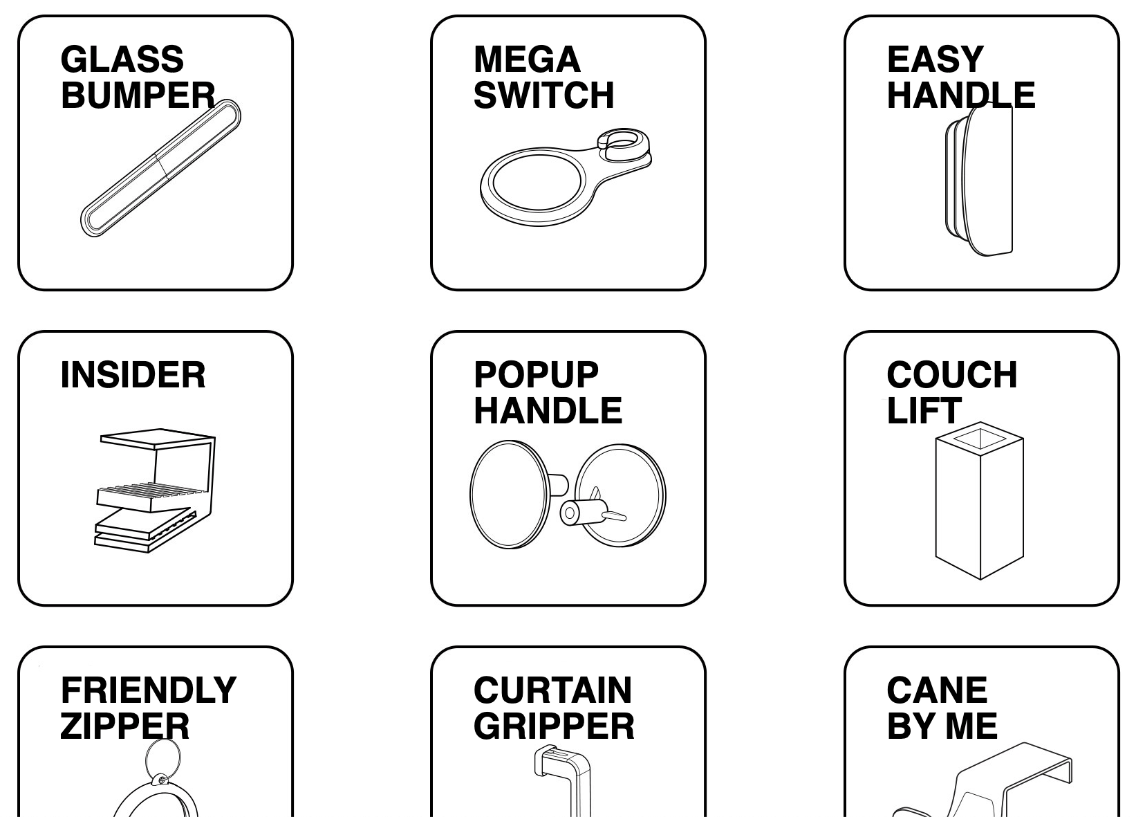 image shows 9 different low tech accessibility products that work with existing ikea products. these are: glass bumper, mega switch, easy handle, insider, pop up handle, couch lift, friendly zipper, curtain zipper, cane by me.