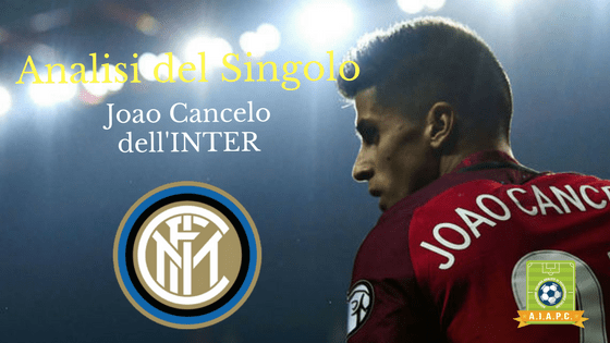 Analisi del Singolo: Joao Cancelo dell'Inter