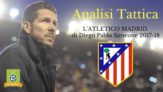 Analisi Tattica: l'Atletico Madrid di Diego Pablo Simeone 2017-18