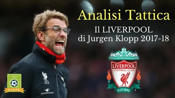 Analisi Tattica: il Liverpool di Jurgen Klopp 2017-18