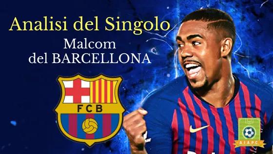 Analisi del Singolo: Malcom del Barcellona