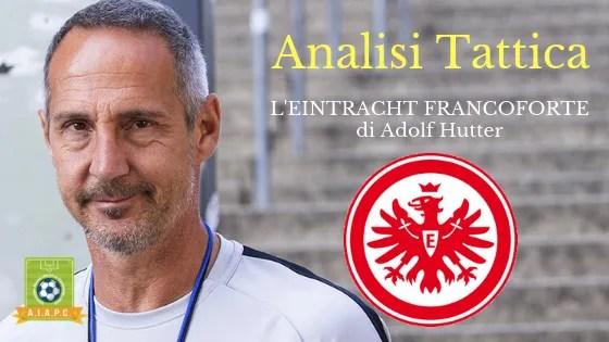 Analisi Tattica: l'Eintracht Francoforte di Adolf Hutter