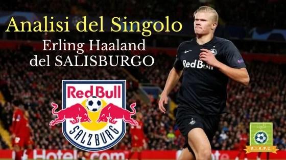 Analisi del Singolo: Erling Haaland del Salisburgo
