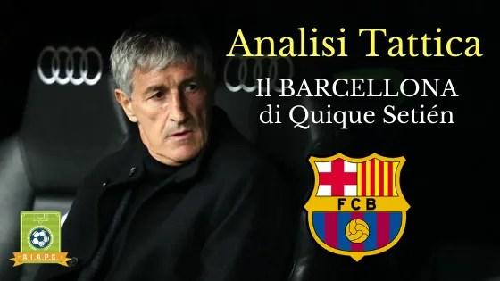 Analisi Tattica: il Barcellona di Quique Setién