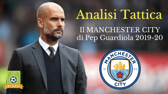 Analisi Tattica: il Manchester City di Pep Guardiola 2019-20