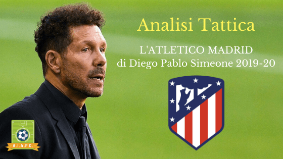 Analisi Tattica: l'Atletico Madrid di Diego Pablo Simeone 2019-20