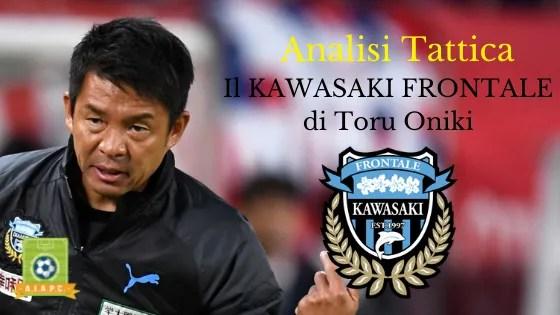 Analisi Tattica: il Kawasaki Frontale di Toru Oniki