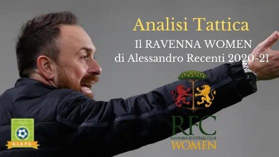 Analisi Tattica: il Ravenna Women di Alessandro Recenti 2020-21