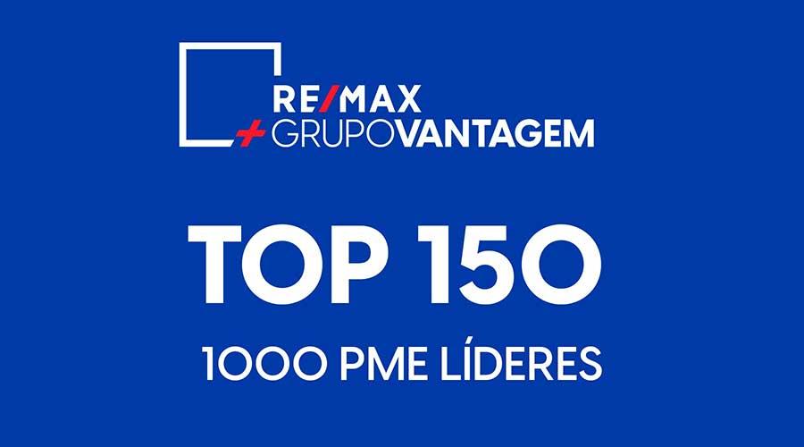 RE/MAX + Grupo Vantagem no TOP 150 PME