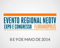Evento Regional NEOTV - Florianópolis 2014