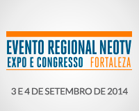 Evento Regional NEOTV - Fortaleza 2014