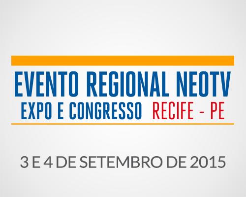 Evento Regional NEOTV - Recife / PE 2015
