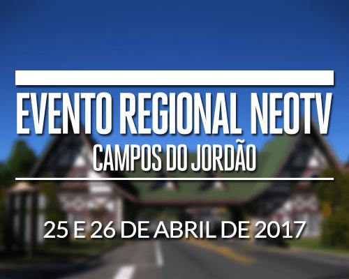 Evento Regional NEOTV - Campos do Jordão 2017