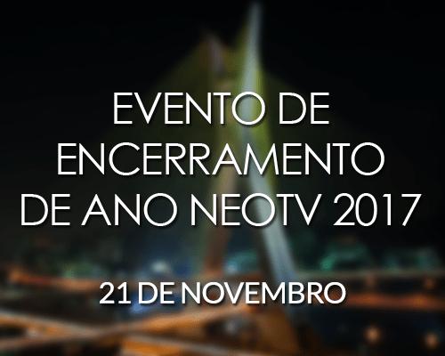 Evento de Encerramento de Ano NEOTV 2017