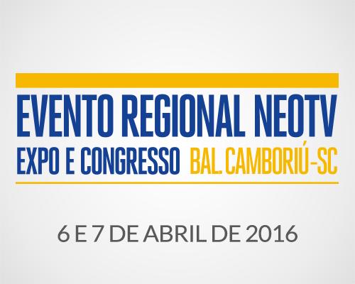 Evento Regional NEOTV Balneário Camboriú/SC 2016