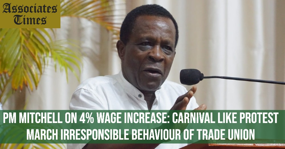 PM Mitchell on 4% wage increase_ Carnival like protest march irresponsible behaviour of Trade Union