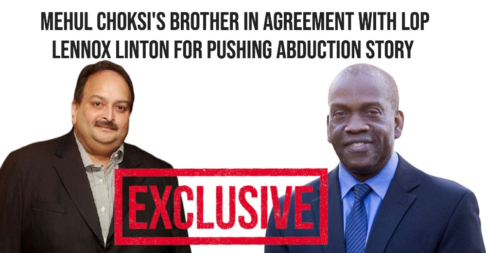 Mehul Choksi's brother in agreement with LoP Lennox Linton for pushing abduction story