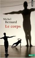 Le corps, Michel Bernard