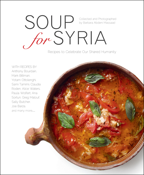 Soup for Syria. Recipes to Celebrate Our Shared Humanity [Interlinkbooks, 2015]