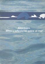Abordajes. Mitos y reflexiones sobre el mar