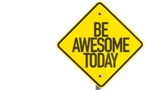 "A ""Be Awesome"" sign to encourage the dental front office with new patient calls"
