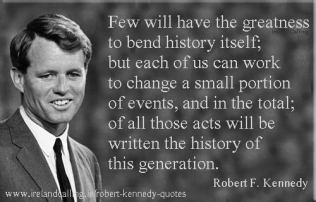 Robert_F._Kennedy_Few-will-have-the-greatness-to-bend-history