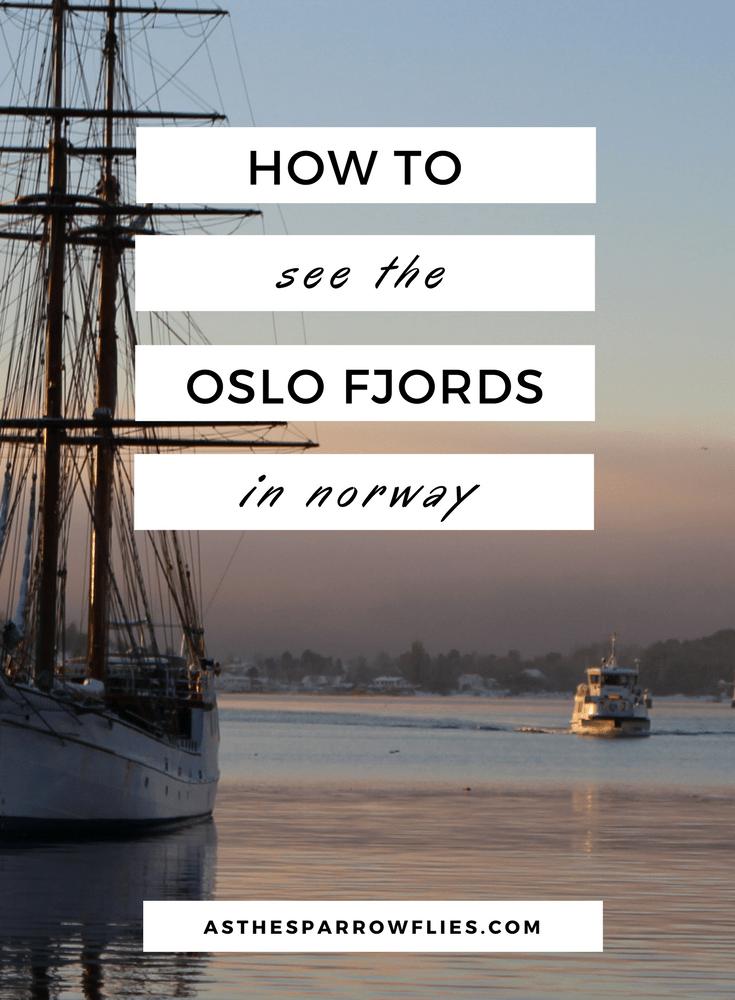 Oslo City Break   Oslo Fjords   Visit Norway   European Travel   Europe