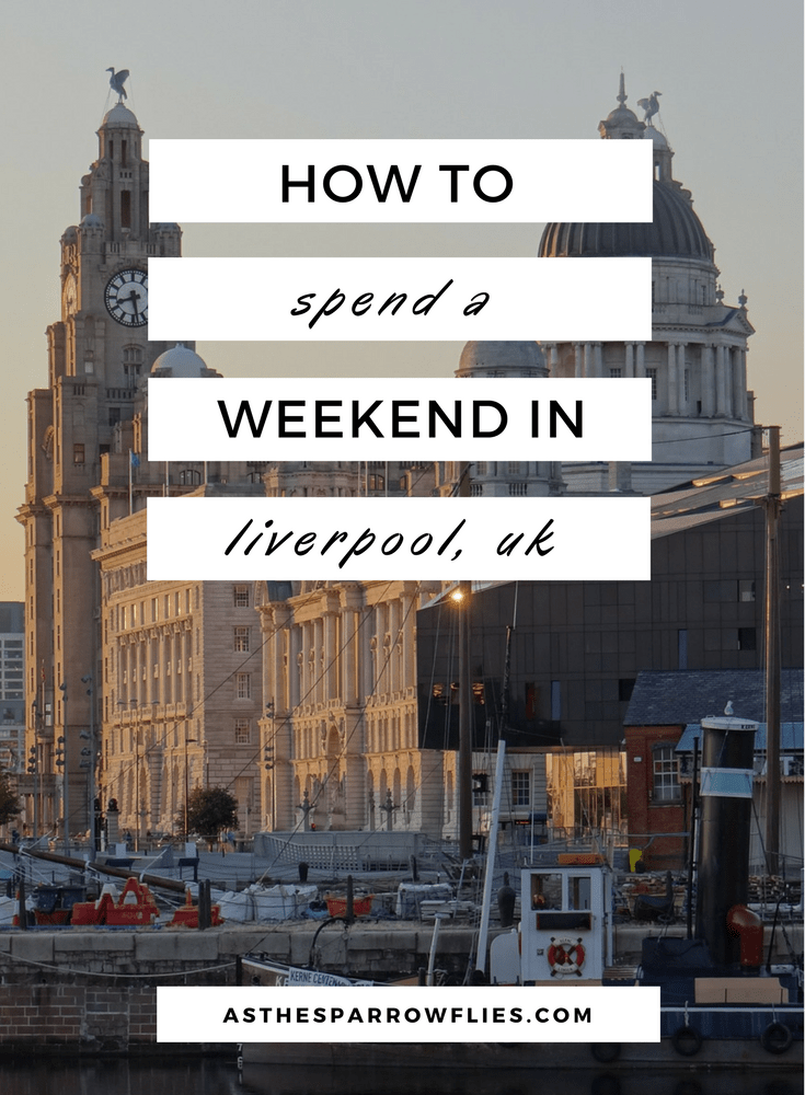 36 Hours In Liverpool   A Weekend in Liverpool   Liverpool City Break Guide   Visit Liverpool in the UK   UK City Break   Cheshire