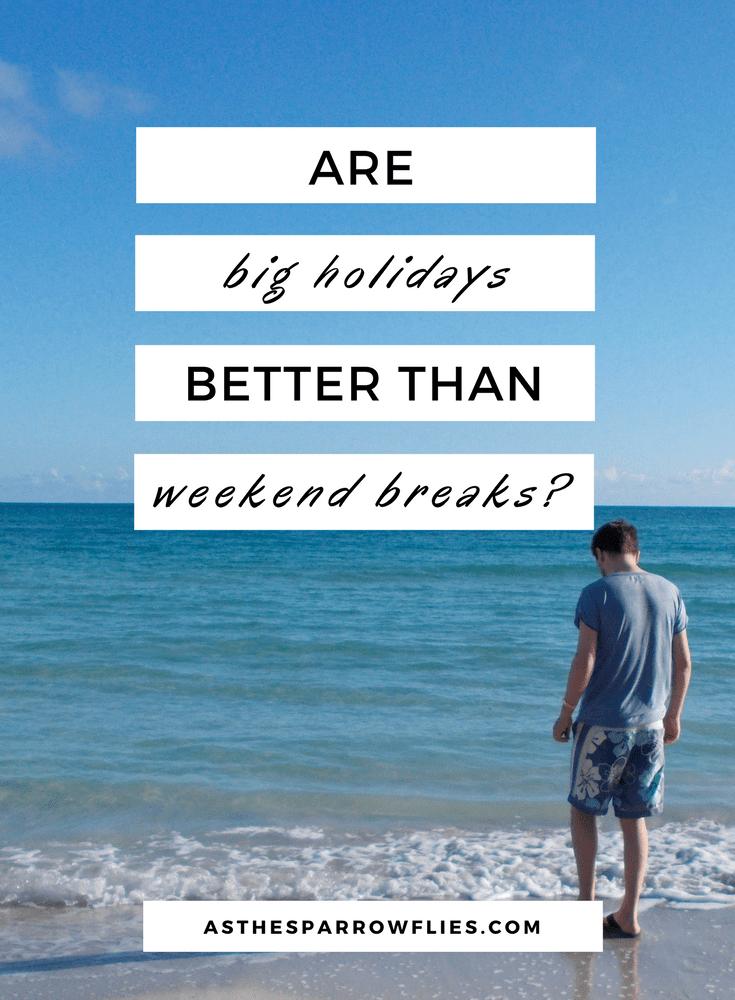 Big Holiday   Weekend Break   Long Haul Travel   City Breaks  Travel Tips #travel #traveltips #traveladvice