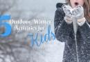 Great Outdoor Winter Activities for Kids