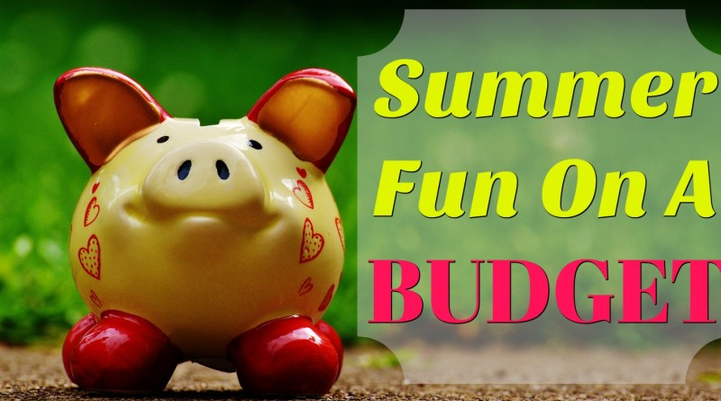 Summer Fun On A Budget