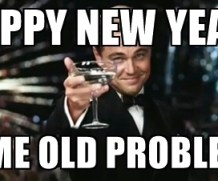 Brand New Year, Same Old Problems