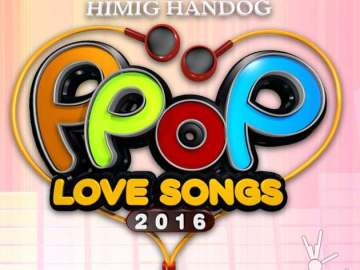 Himig Handog P Pop Love Songs 2016