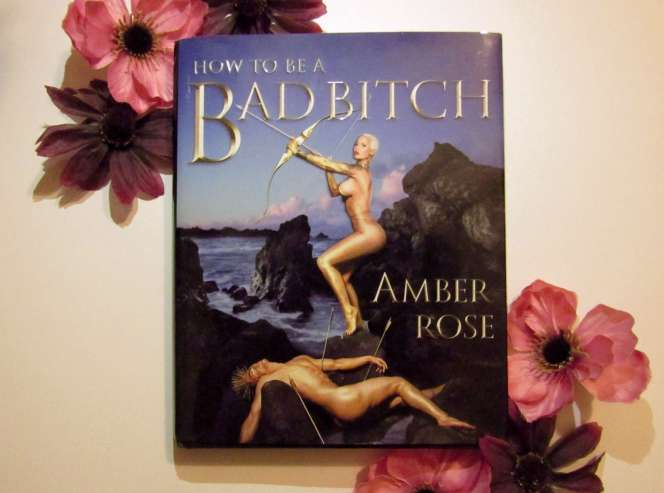 how to be a bad bitch book amber rose