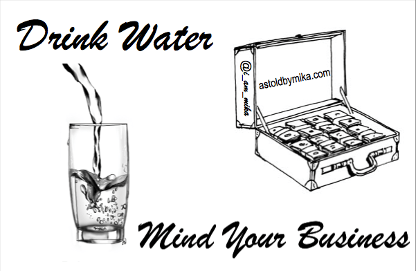 drink water mind your business